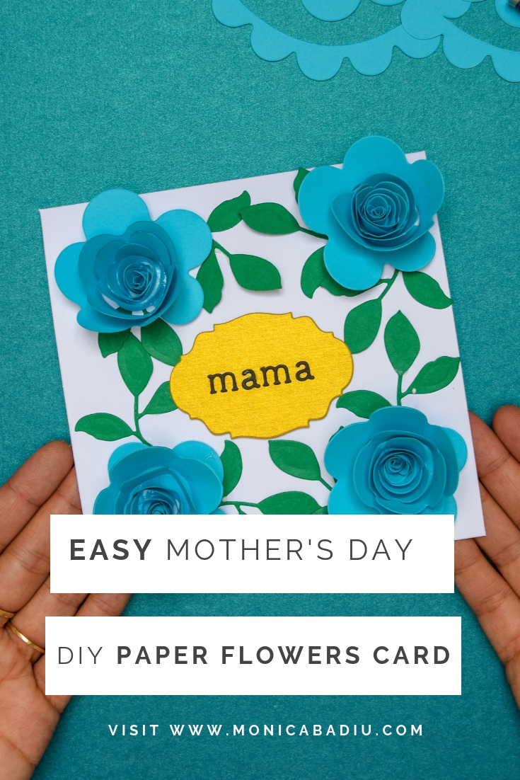Easy 3D Paper Flowers Card For Mother's Day - See more at www.monicabadiu.com/diy #mothersday #sizzix #paperflowers #handmadecards