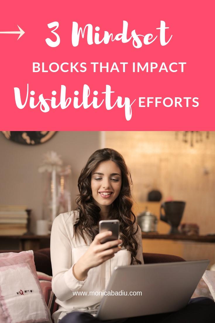 3 Mindset Blocks that Impact Your Visibility Efforts | Monica Badiu Visibility Coach  #visibility #digitalmarketing #marketingtips #mindsetwork #mindsetforsuccess #entrepreneurship
