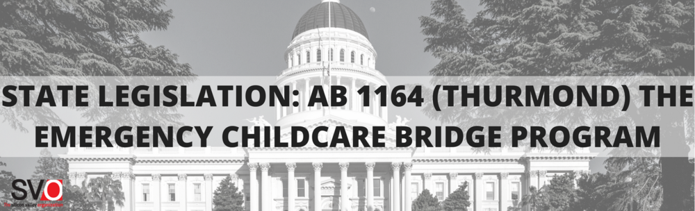 State Legislation: AB 1164 (Thurmond) The Emergency Childcare Bridge Program