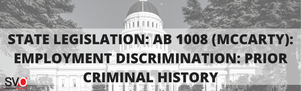 State Legislation: AB 1008 (McCarty): Employment discrimination: prior criminal history