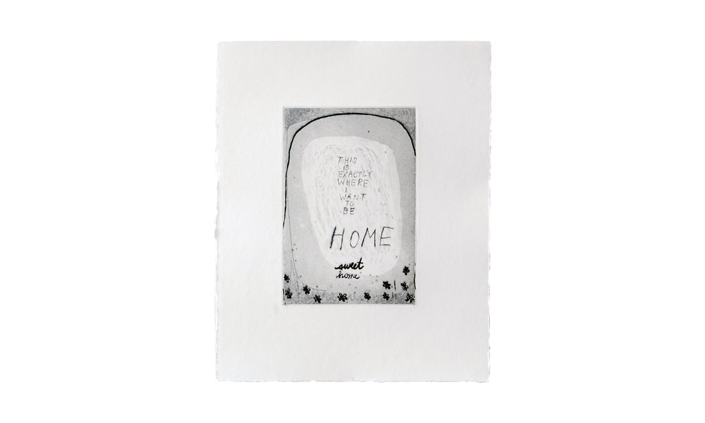 """Home Sweet Home, etching, 8"""" x 10"""" (unframed), $100    Contact us for purchase"""