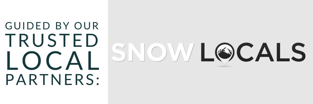 Guided by our trusted local partners: SnowLocals