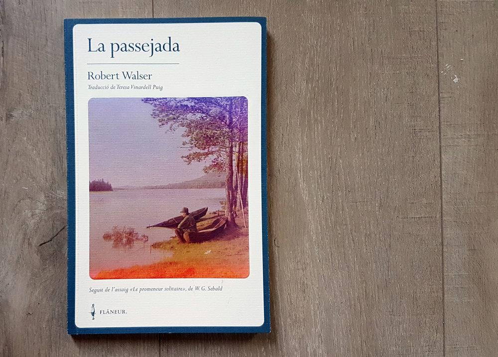 La Passejada de Robert Walser - «Un text magistral publicat just fa cent anysi que fins ara havia romàs inèdit en català.»