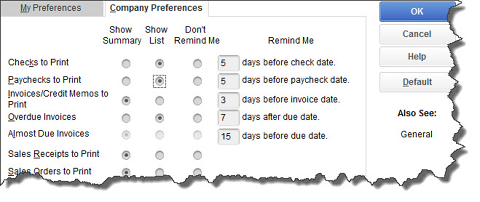 When you're setting up your  Preferences  for QuickBooks' Reminders, you can customize each type in multiple ways.