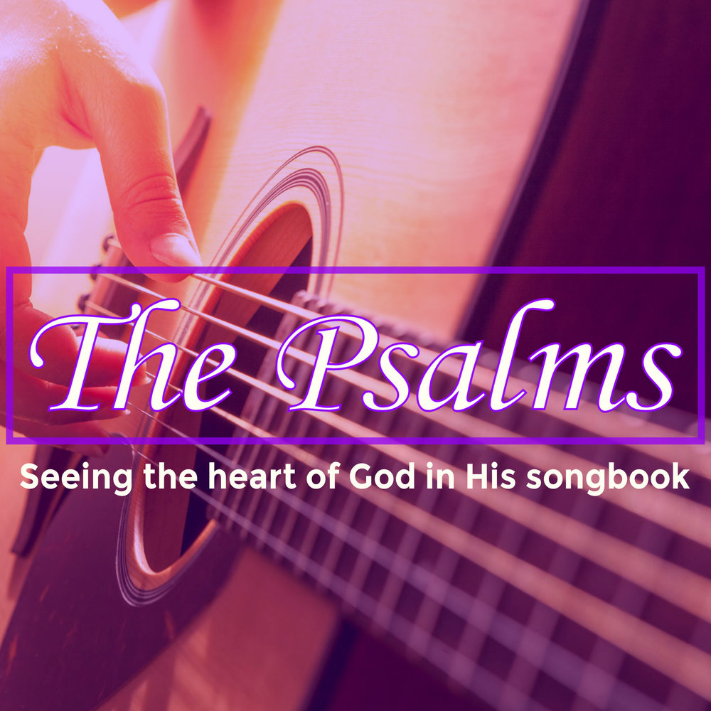 Psalms: The Heart Of God
