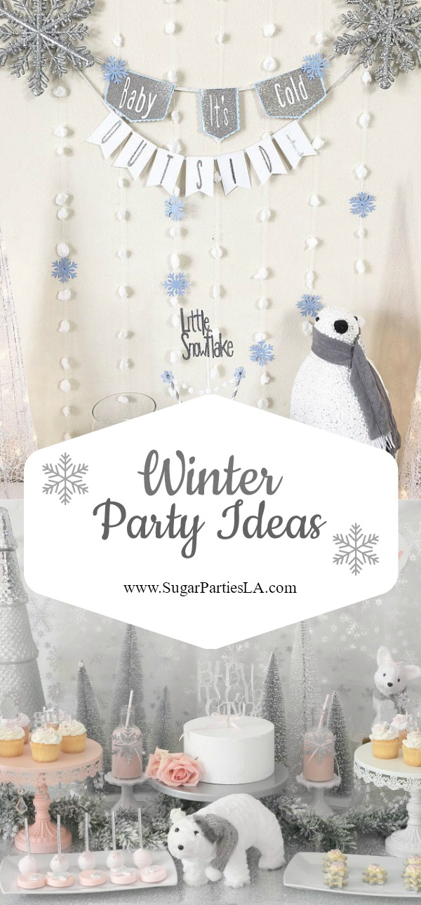 Winter party ideas and decorations-www.SugarPartiesLA.com.jpg
