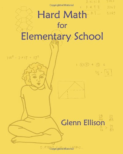 Glenn Ellison's  Hard Math for Elementary School