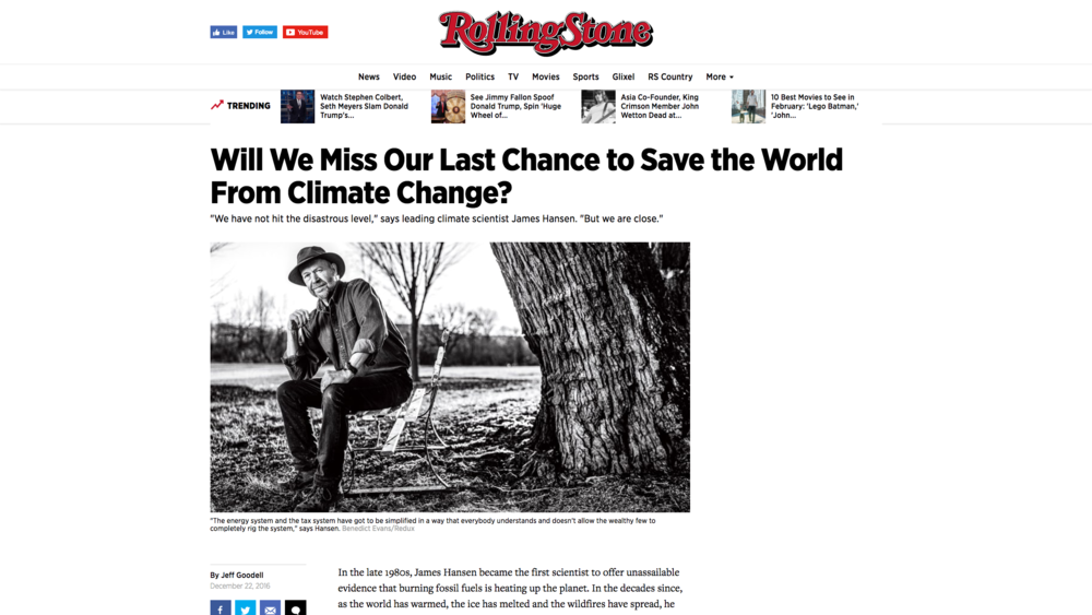 "Link to Jeff Goodell's December 22, 2016 Rolling Stone interview with James Hansen: "" Will We Miss Our Last Chance to Save the World From Climate Change?"""
