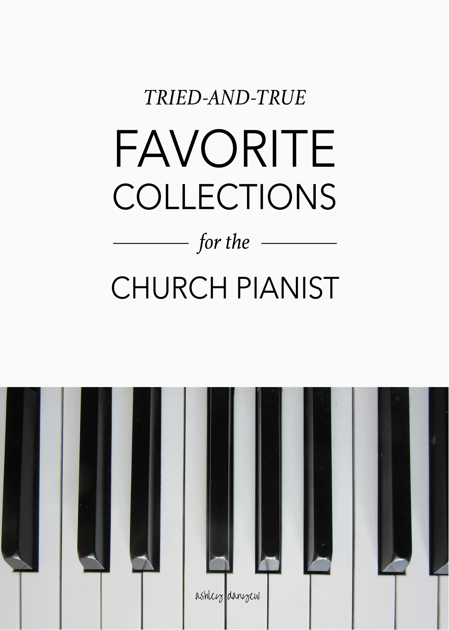 Tried-and-True Favorite Collections for the Church Pianist