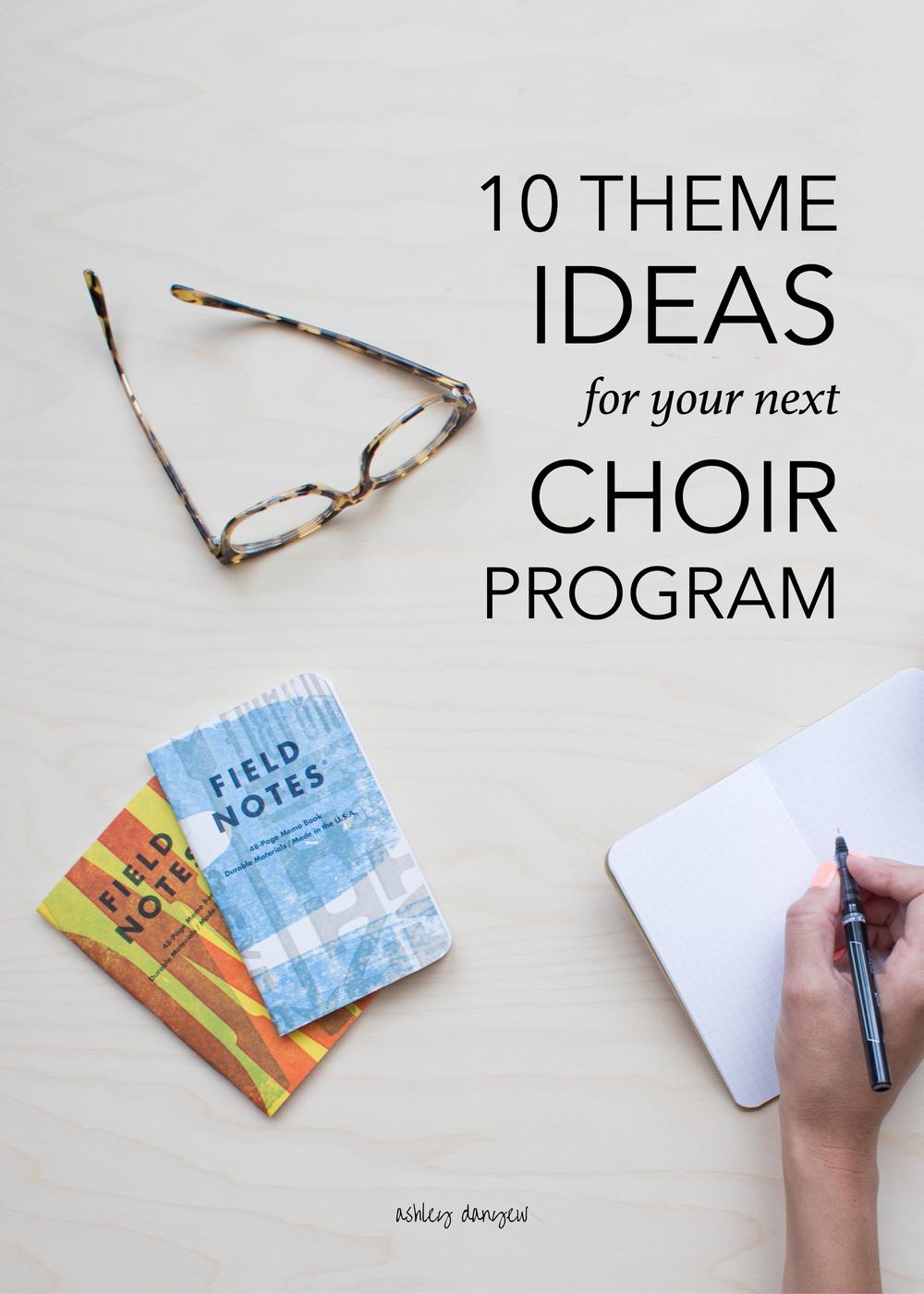 10 Theme Ideas For Your Next Choir Program Ashley Danyew