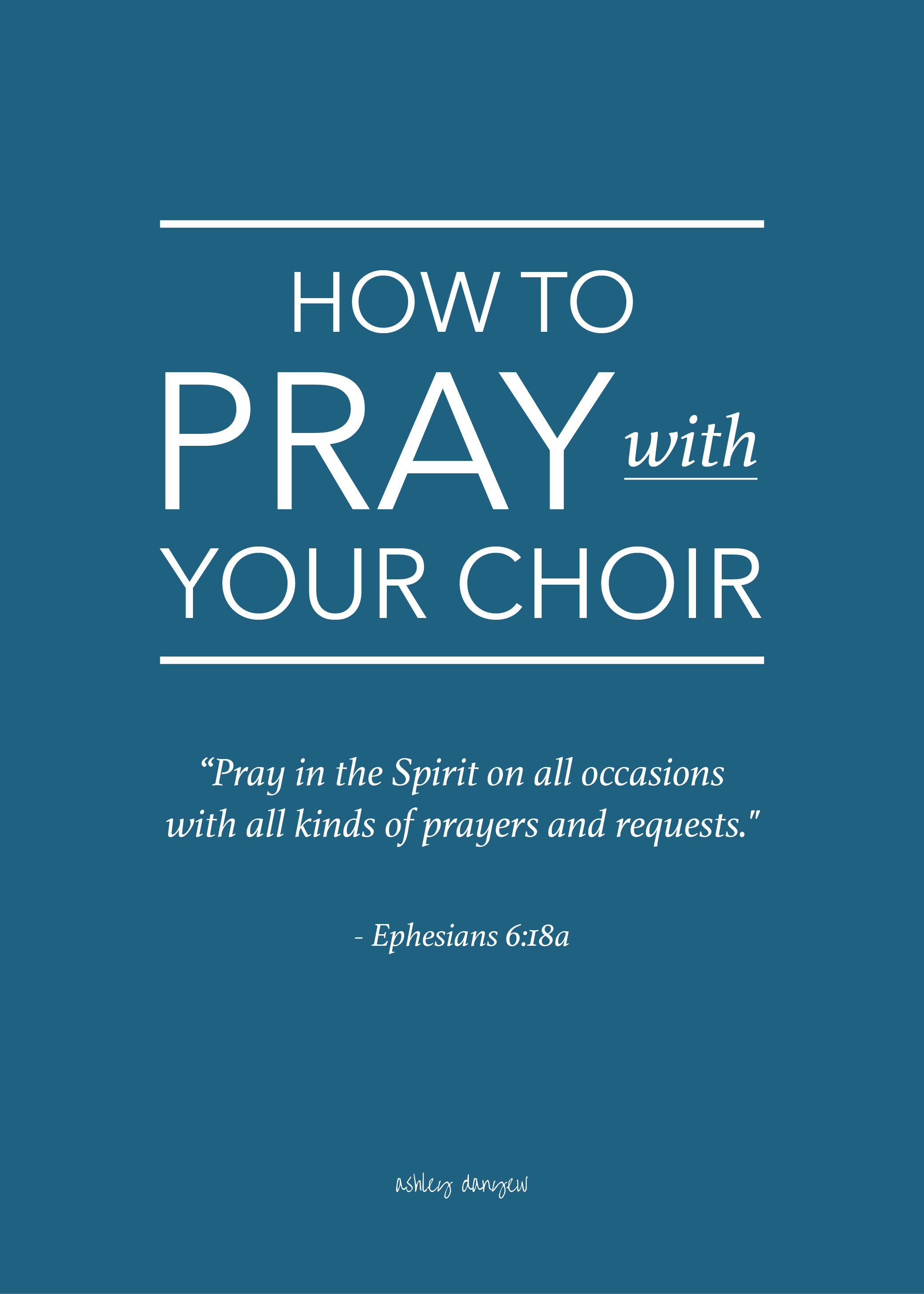 how to pray with your choir | ashley danyew