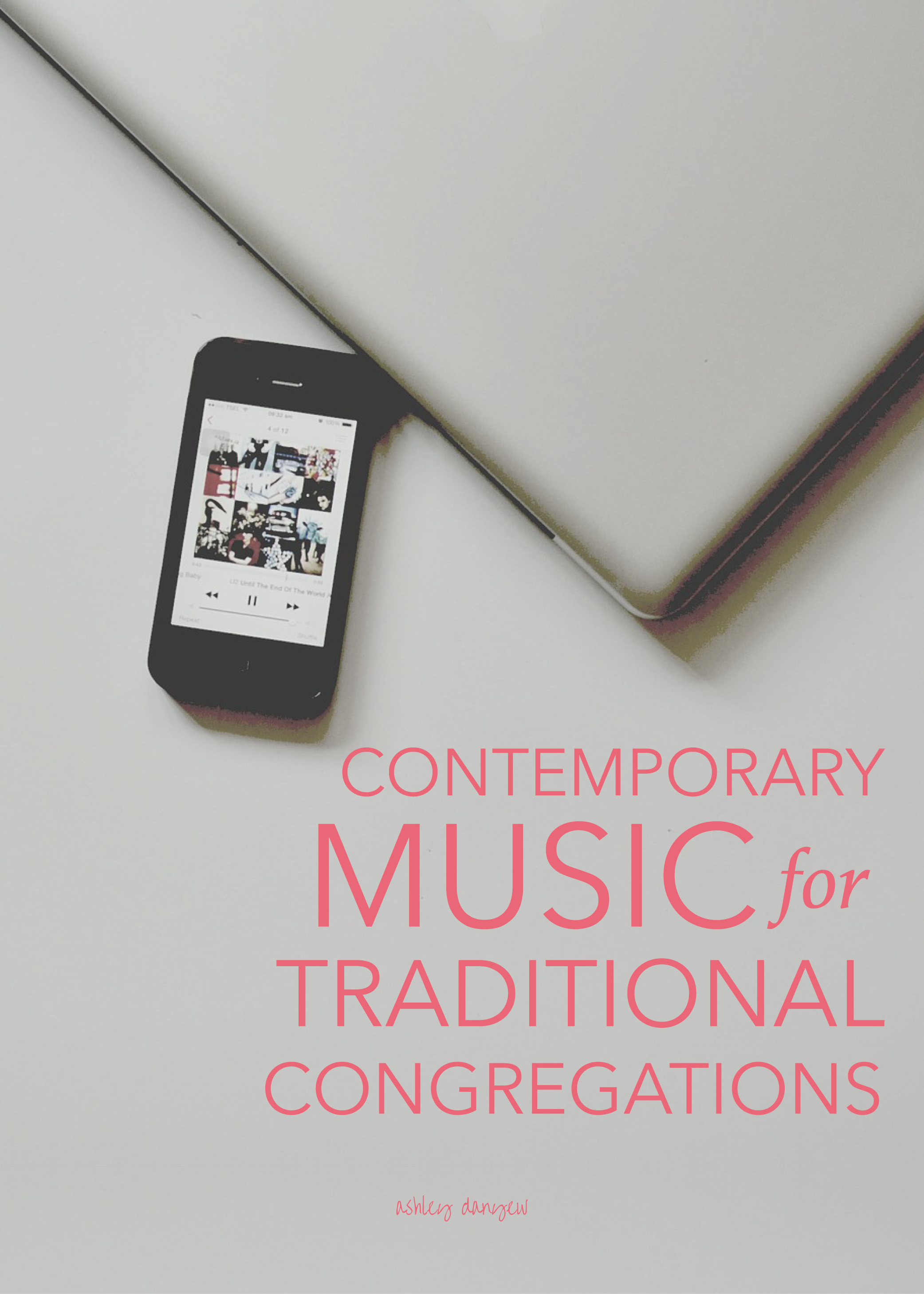 Contemporary Music for Traditional Congregations | Ashley Danyew