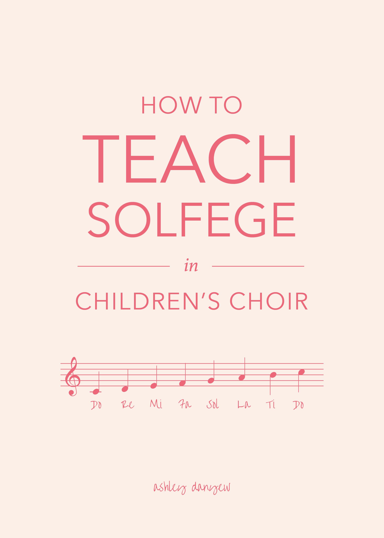 How to Teach Solfege in Children's Choir | Ashley Danyew