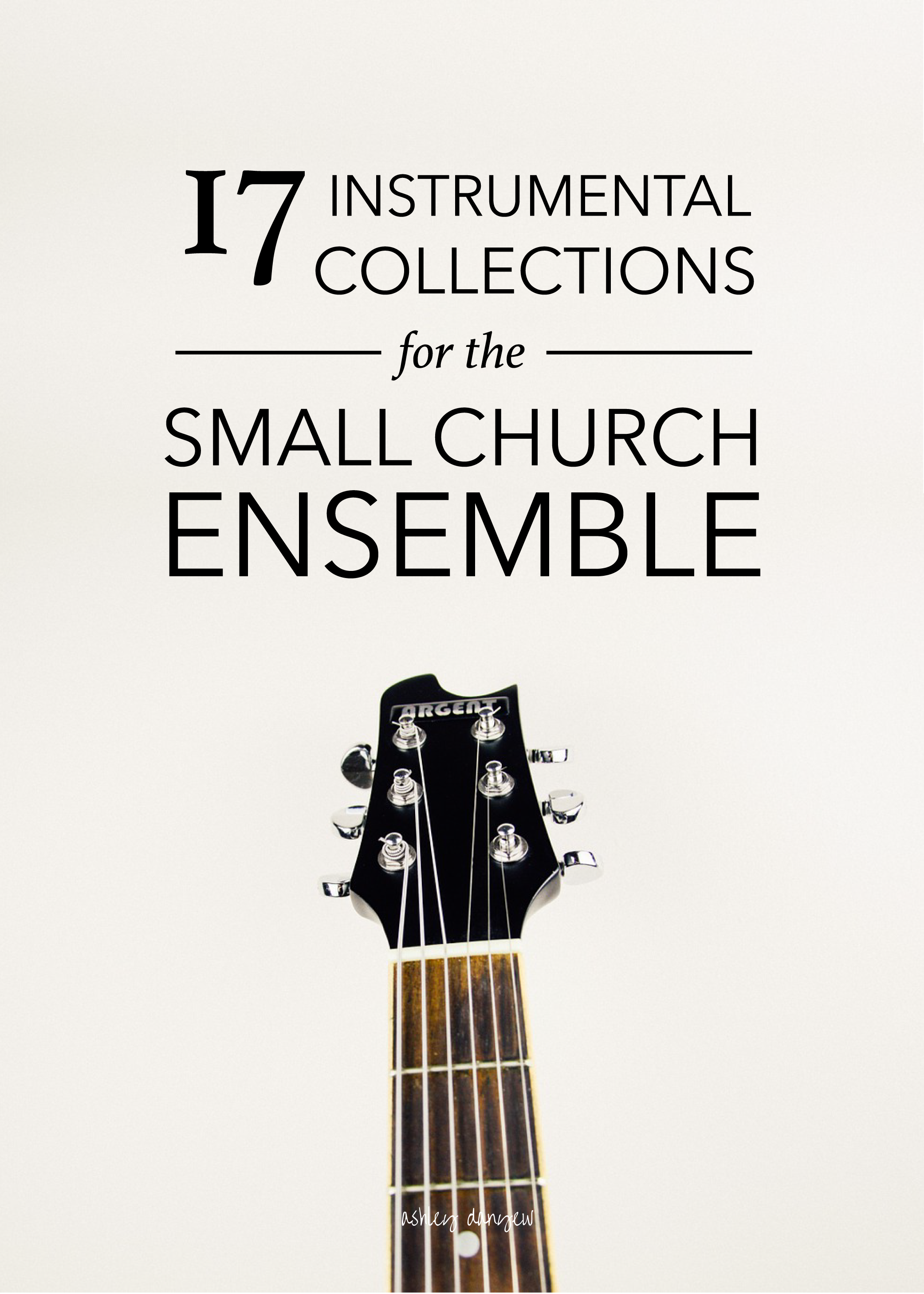 17 Instrumental Collections for the Small Church Ensemble | Ashley ...