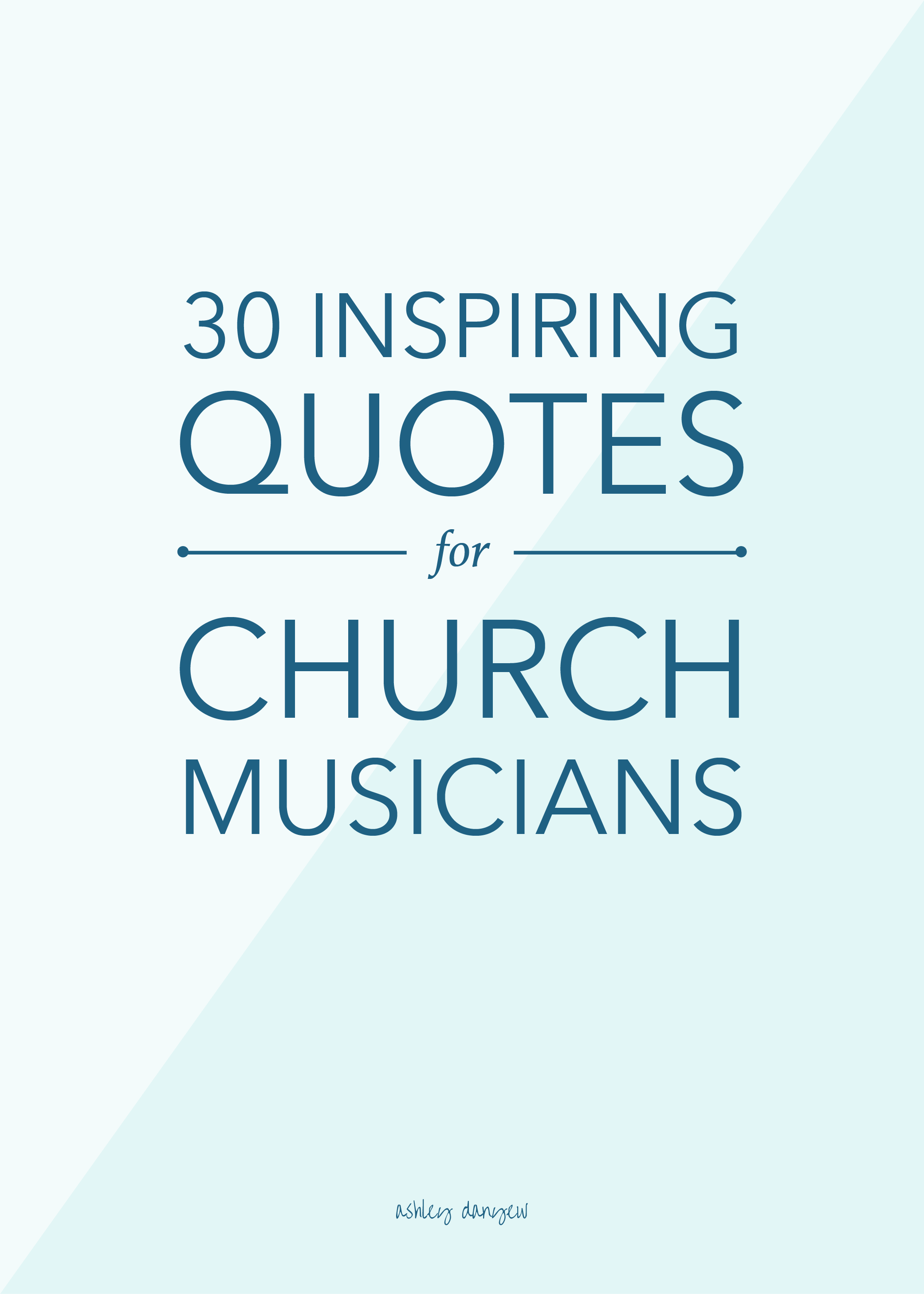 30 Inspiring Quotes for Church Musicians | Ashley Danyew