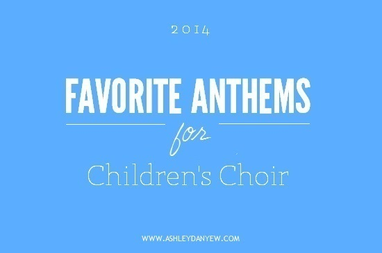 Ashley Danyew | 2014 Favorite Anthems for Children's Choir