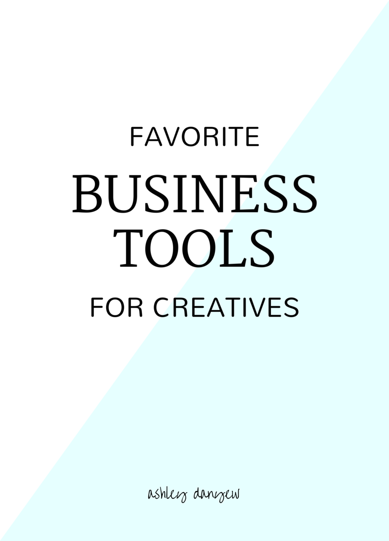 Favorite Business Tools for Creatives | @ashleydanyew