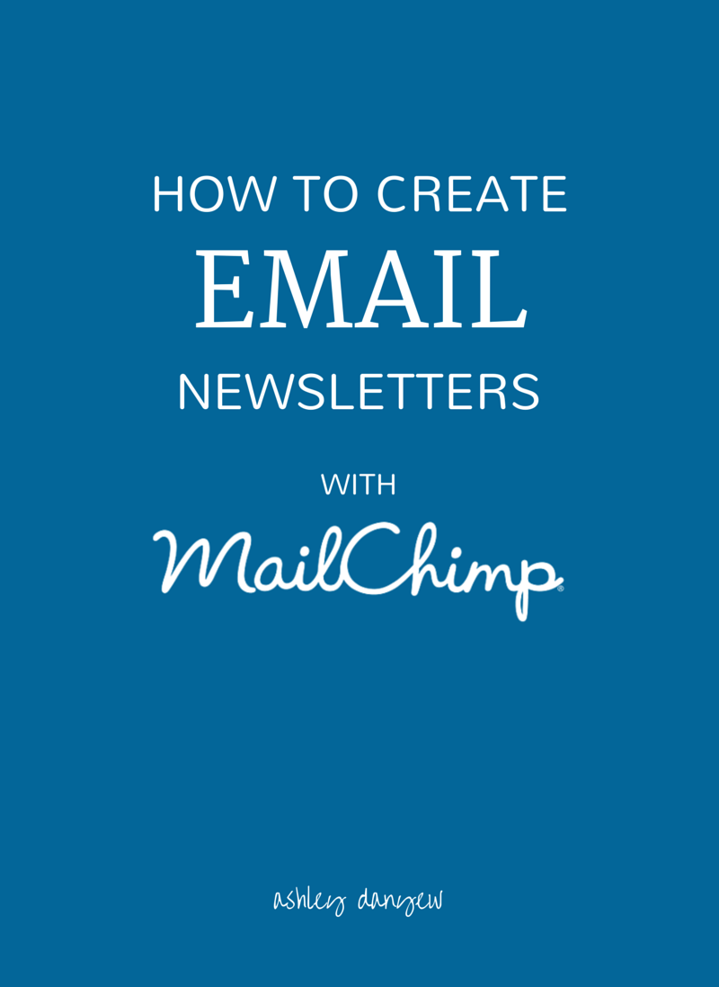 How to create email newsletters with MailChimp | @ashleydanyew