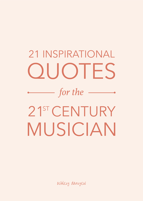 21 Quotes Simple 48 Inspirational Quotes For The 48st Century Musician Ashley Danyew