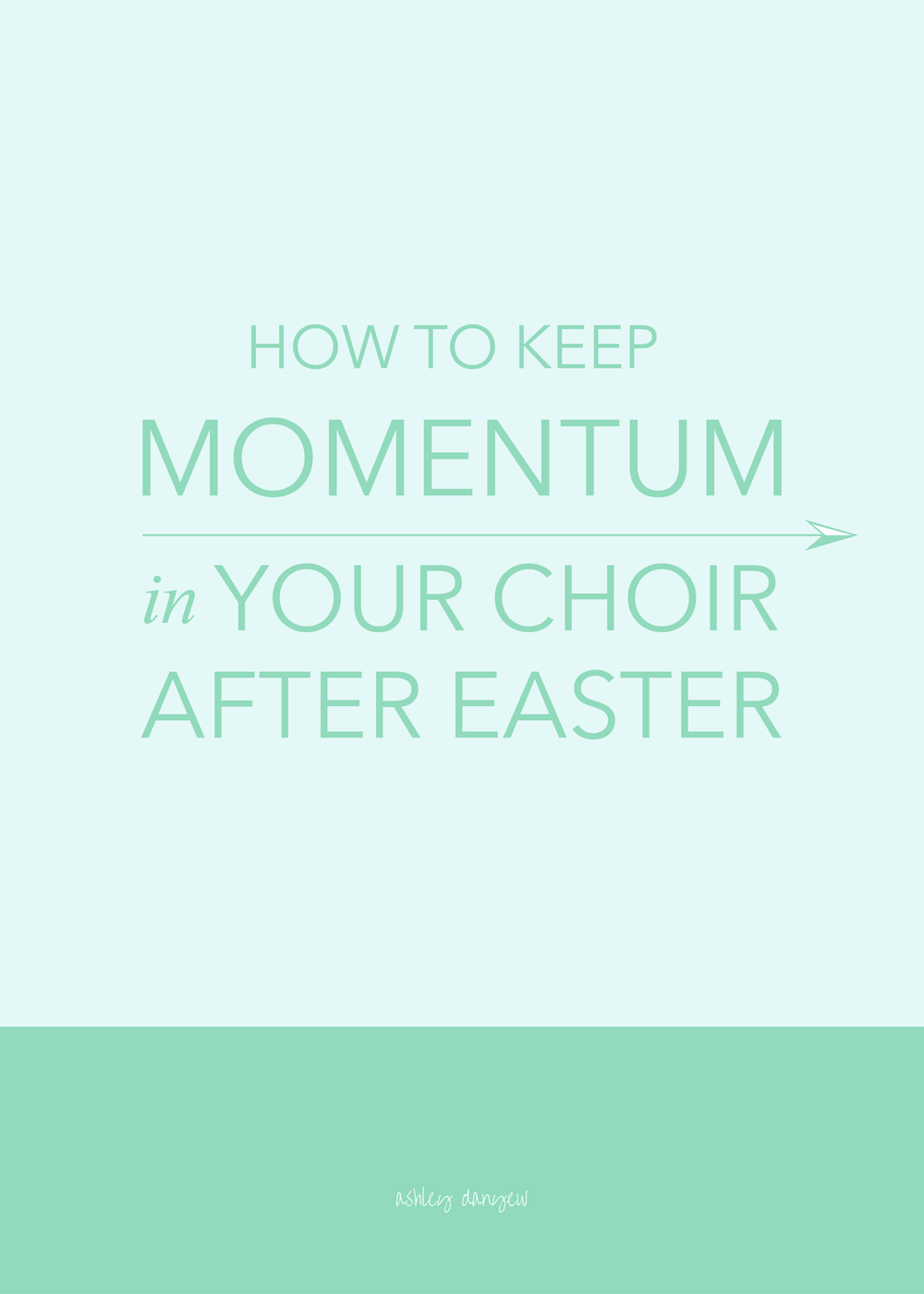 How-to-Keep-Momentum-In-Your-Choir-After-Easter-01.png
