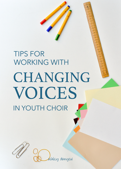 Tips for working with changing voices in youth choir ashley danyew tips for working with changing voices in youth fandeluxe Choice Image