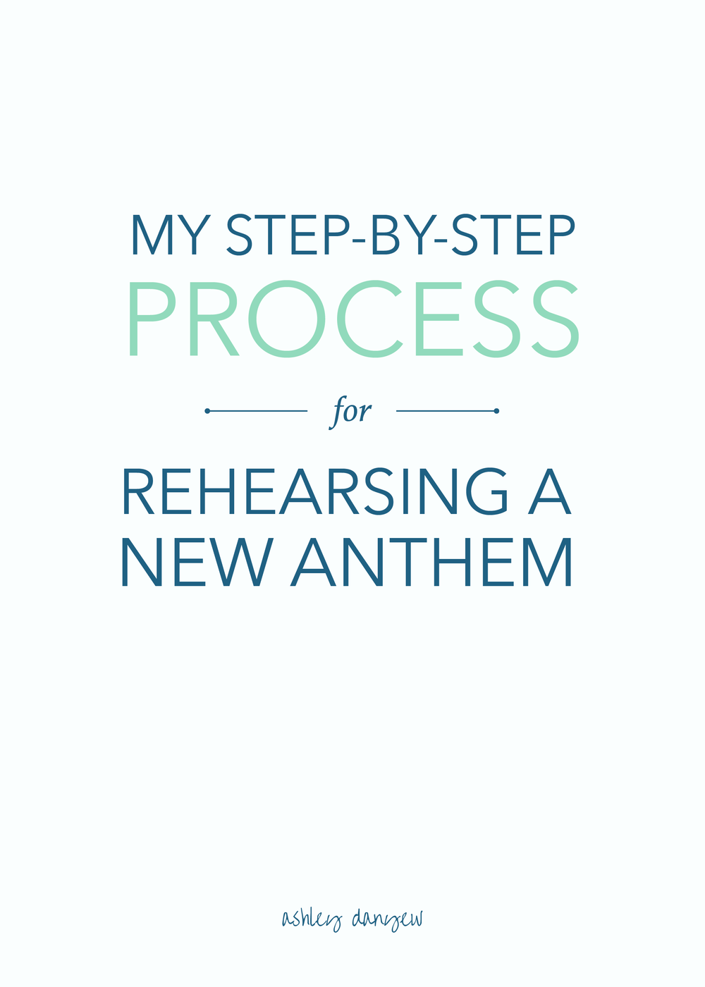 Copy of My Step-By-Step Process for Rehearsing a New Anthem
