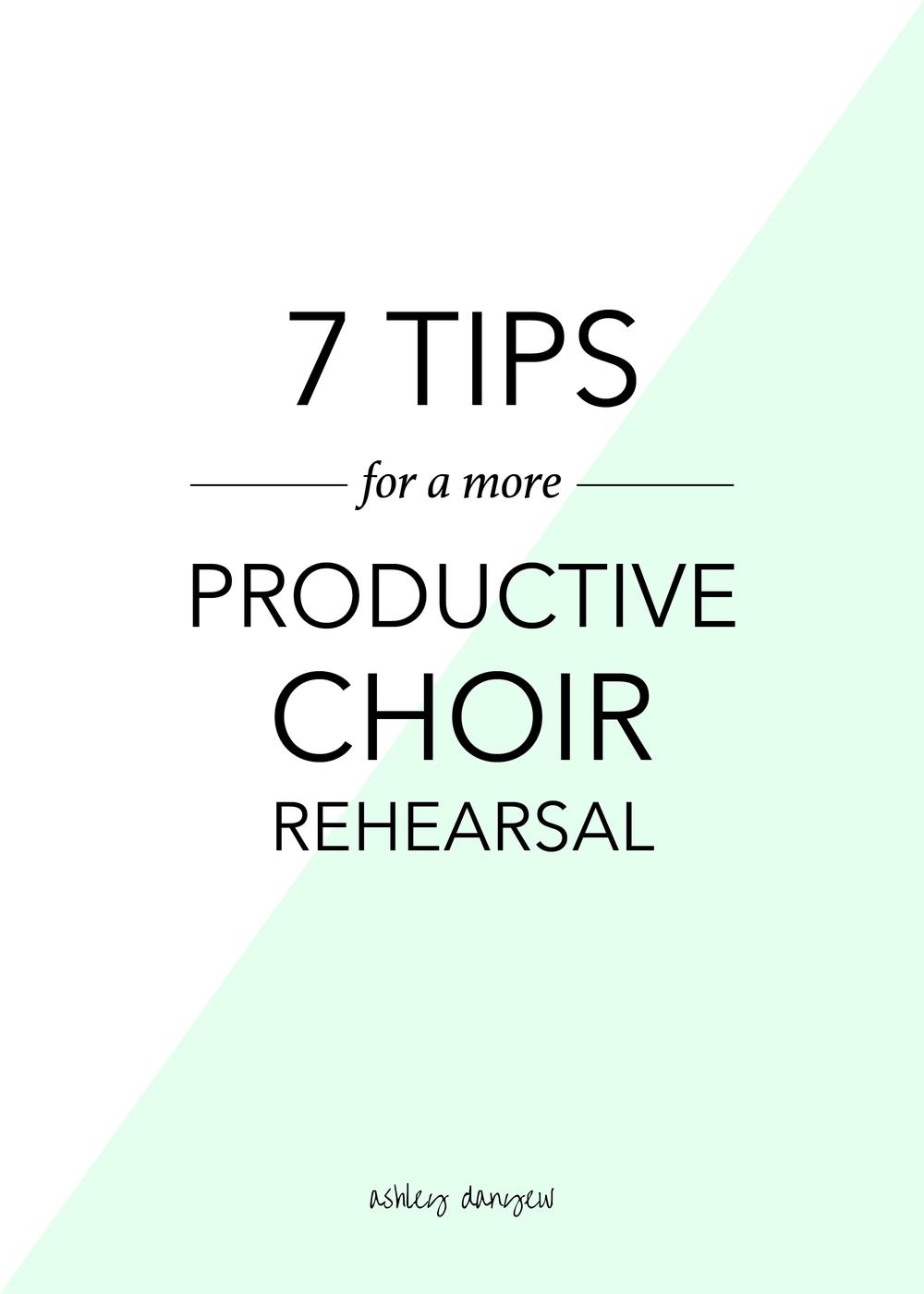 Copy of 7 Tips for a Productive Choir Rehearsal