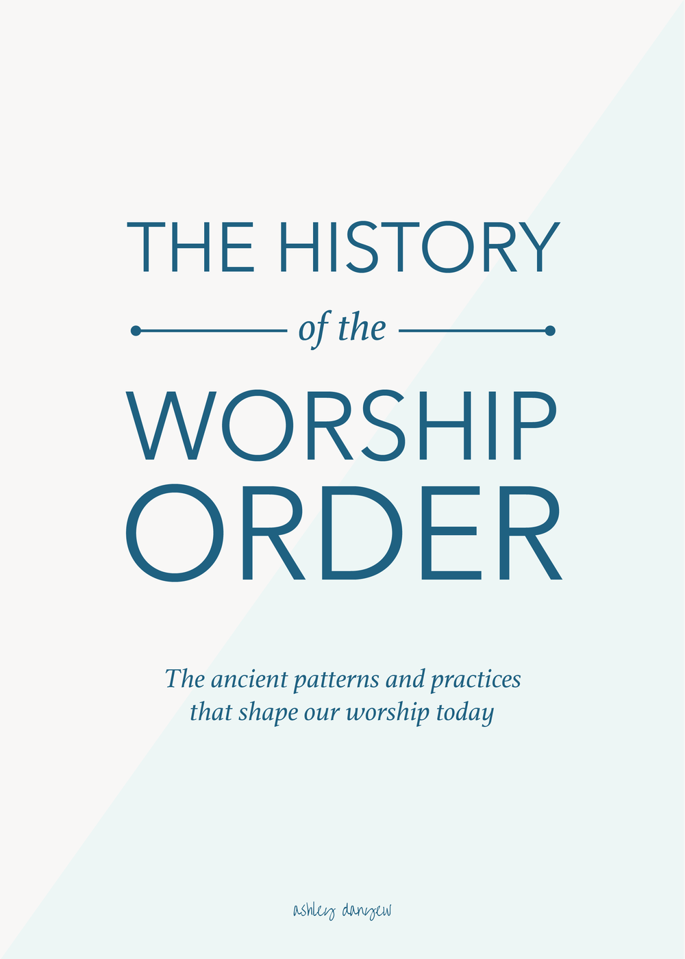 Copy of The History of the Worship Order