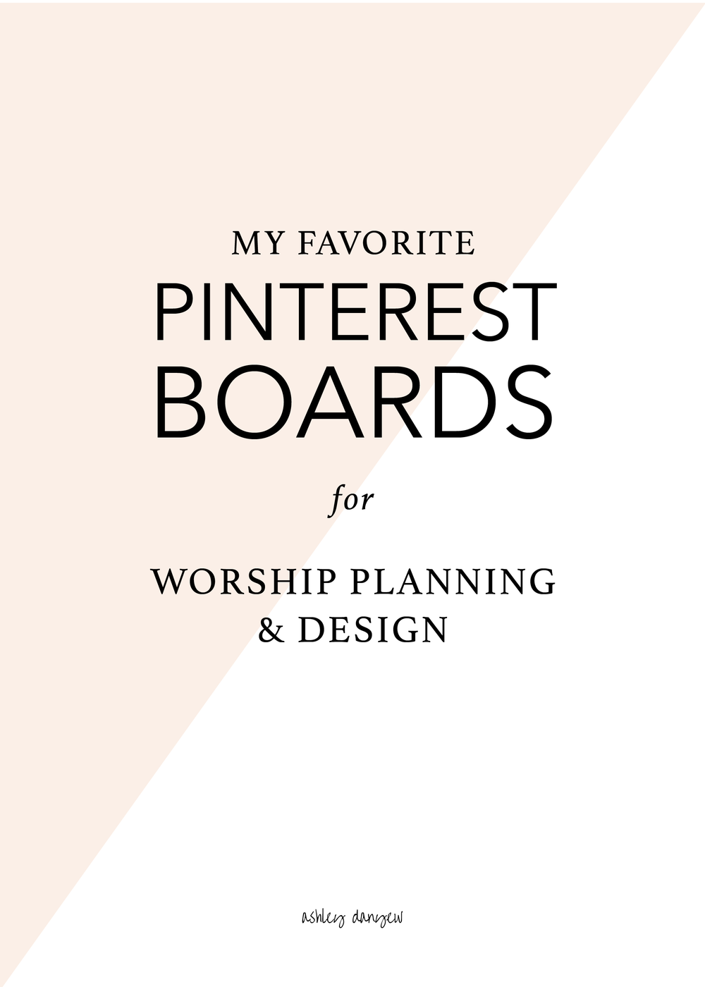 Copy of My Favorite Pinterest Boards for Worship Planning & Design