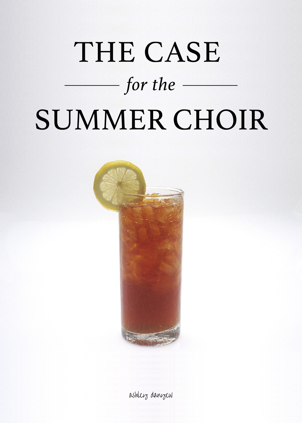 Copy of The Case for the Summer Choir