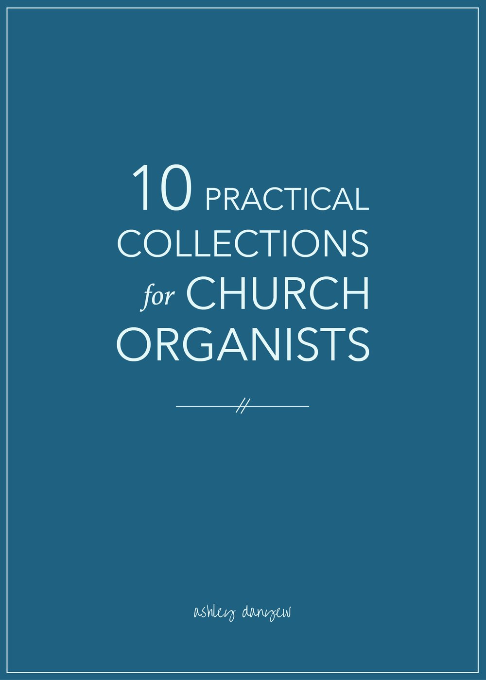 Copy of 10 Practical Collections for Church Organists