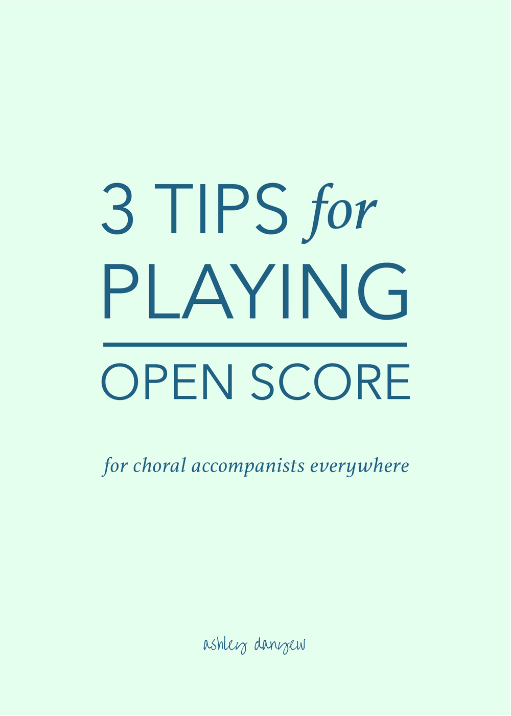 Copy of 3 Tips for Playing Open Score (for Choral Accompanists Everywhere)