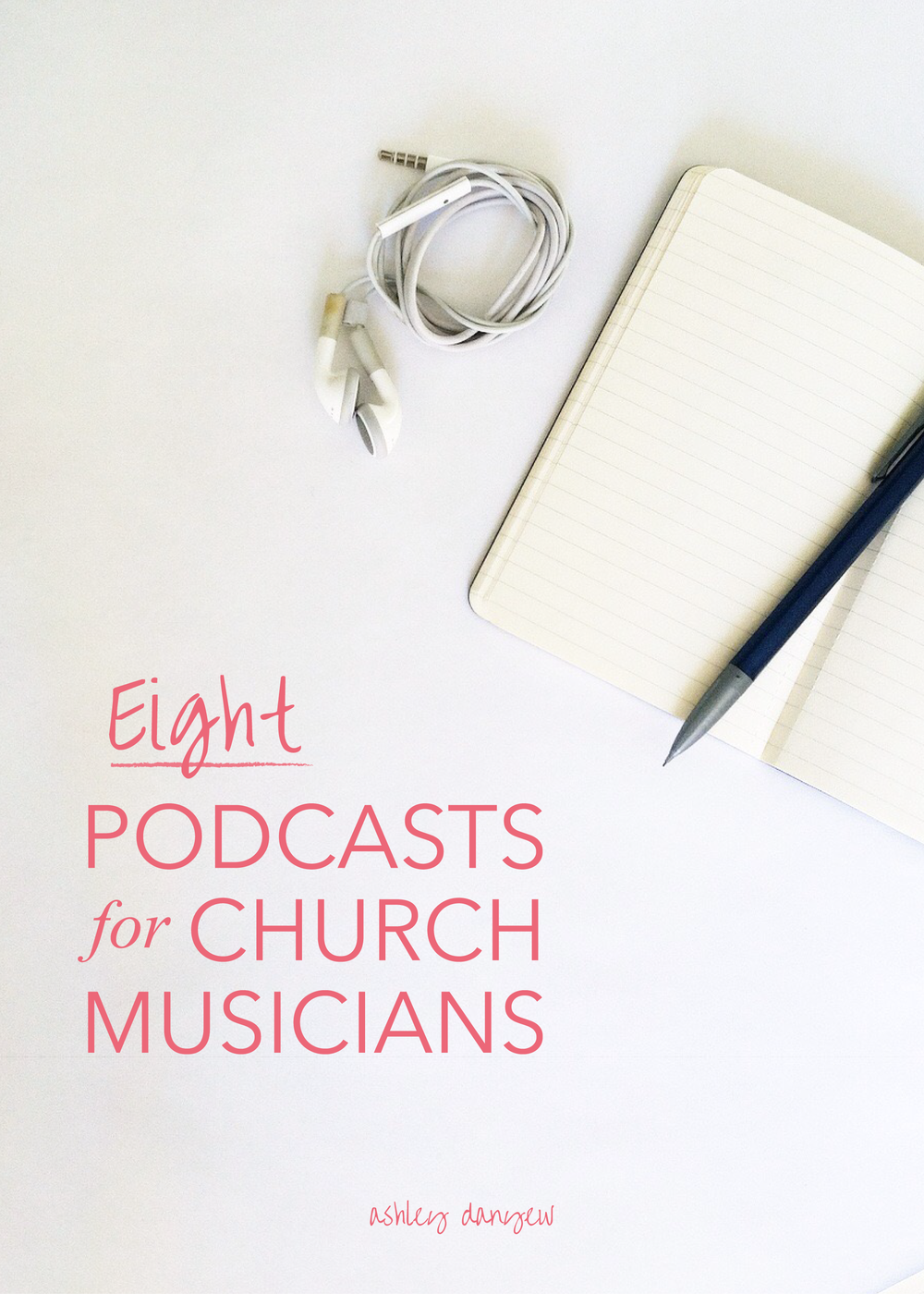 Copy of 8 Podcasts for Church Musicians