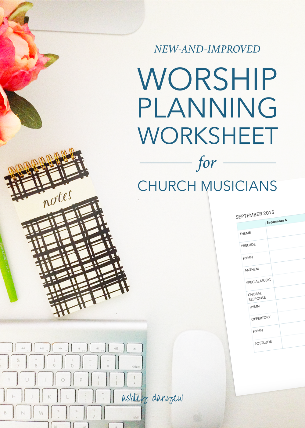 Copy of A New-and-Improved Worship Planning Worksheet for Church Musicians