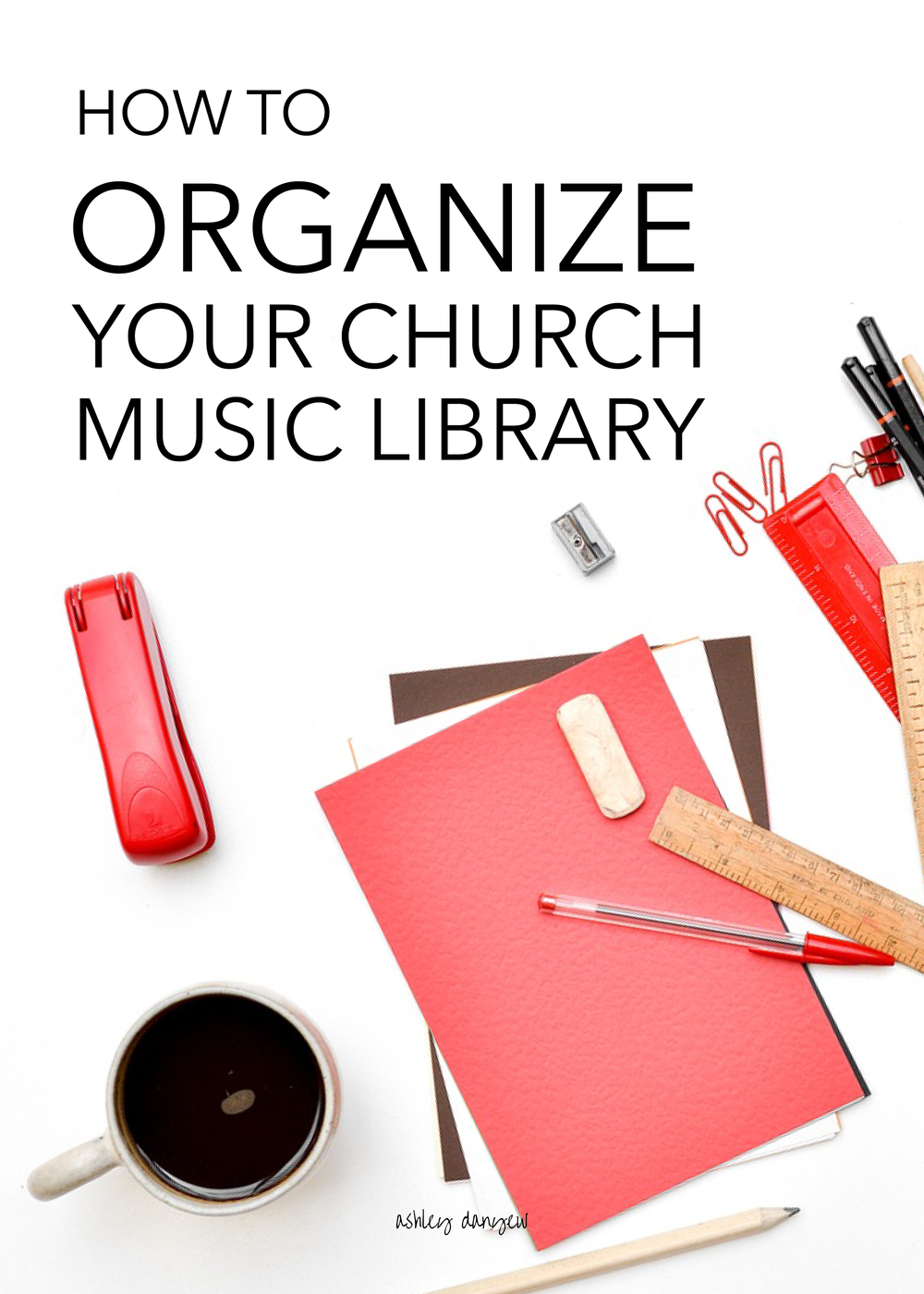 Copy of How to Organize Your Church Music Library