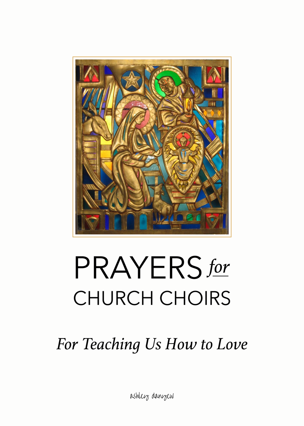 Copy of Prayers for Church Choirs: For Teaching Us How to Love