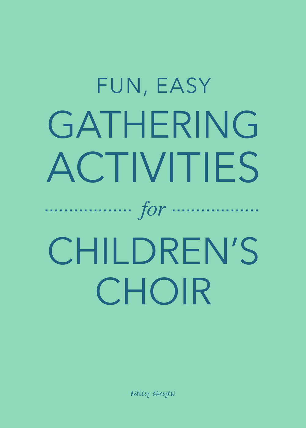 Copy of Fun, Easy Gathering Activities for Children's Choir