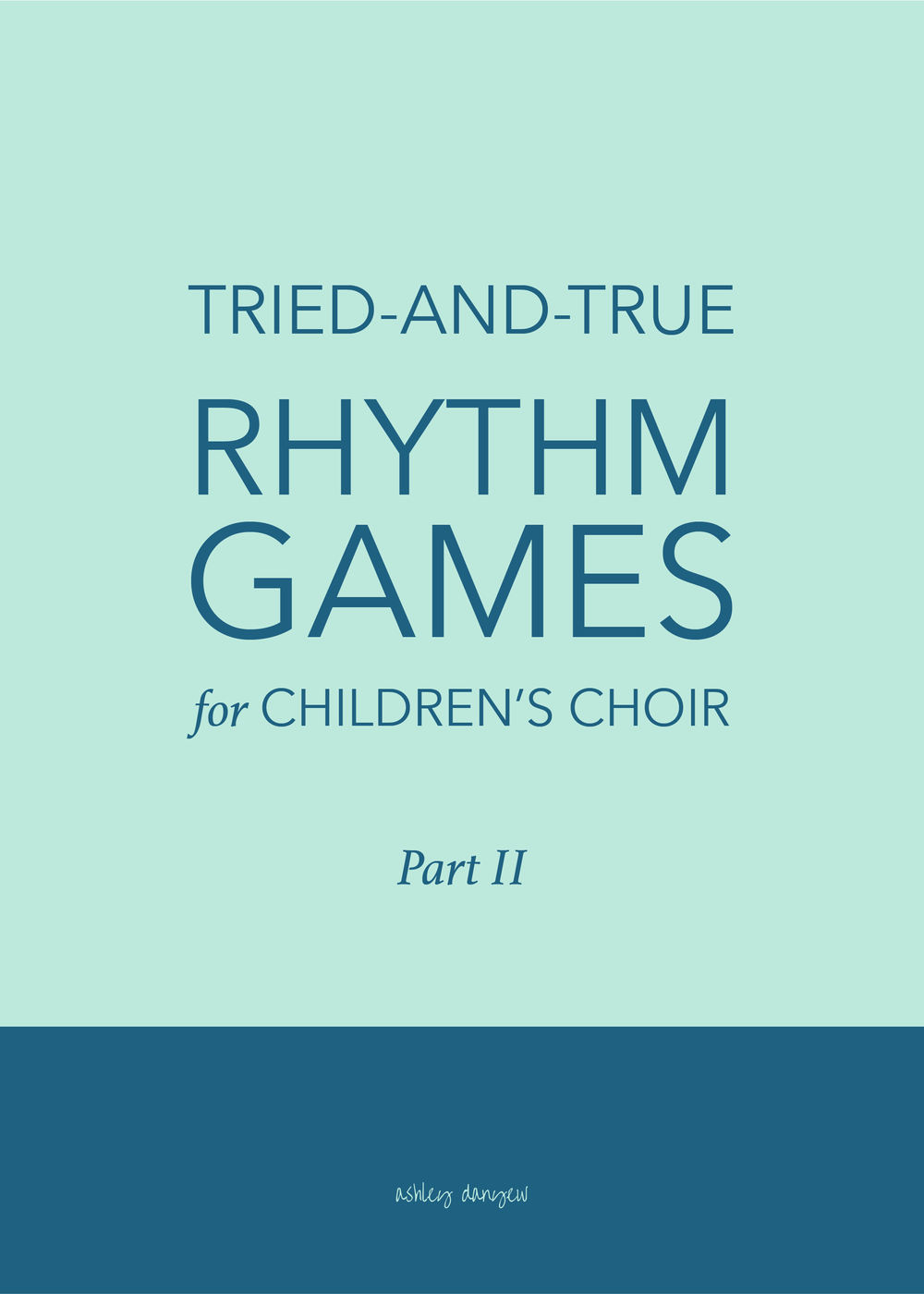 Copy of Tried-and-True Rhythm Games for Children's Choir: Part II