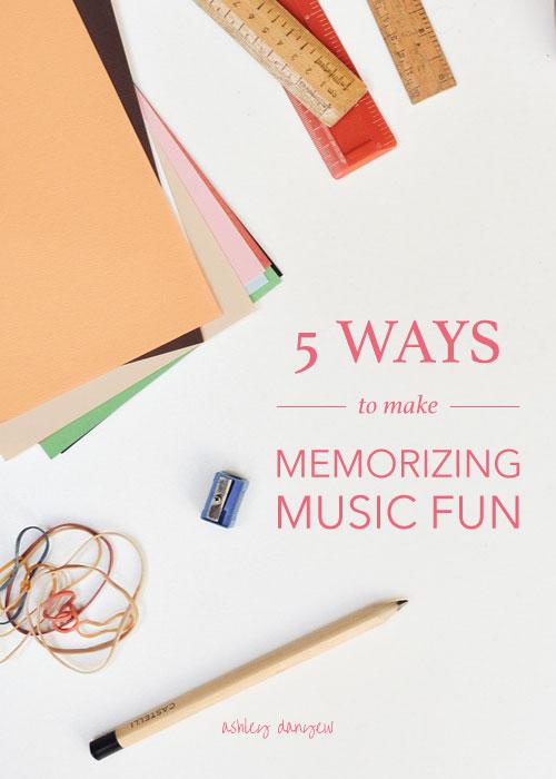 Copy of 5 Ways to Make Memorizing Music Fun