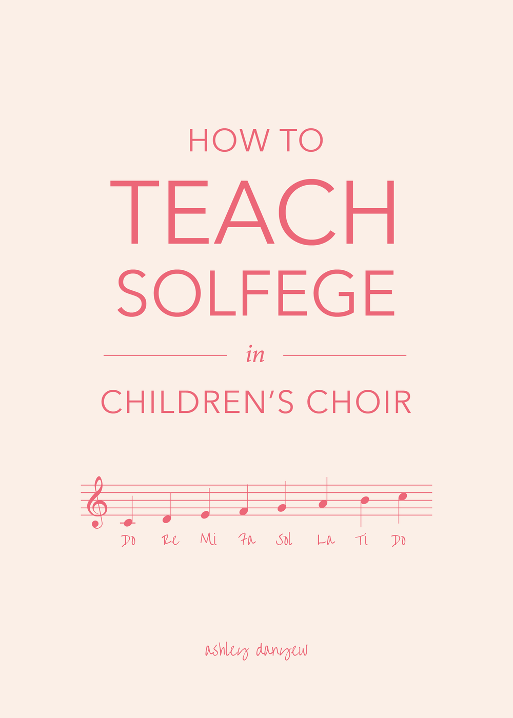 Copy of How to Teach Solfege in Children's Choir