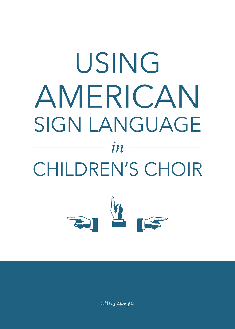 Copy of Using American Sign Language in Children's Choir