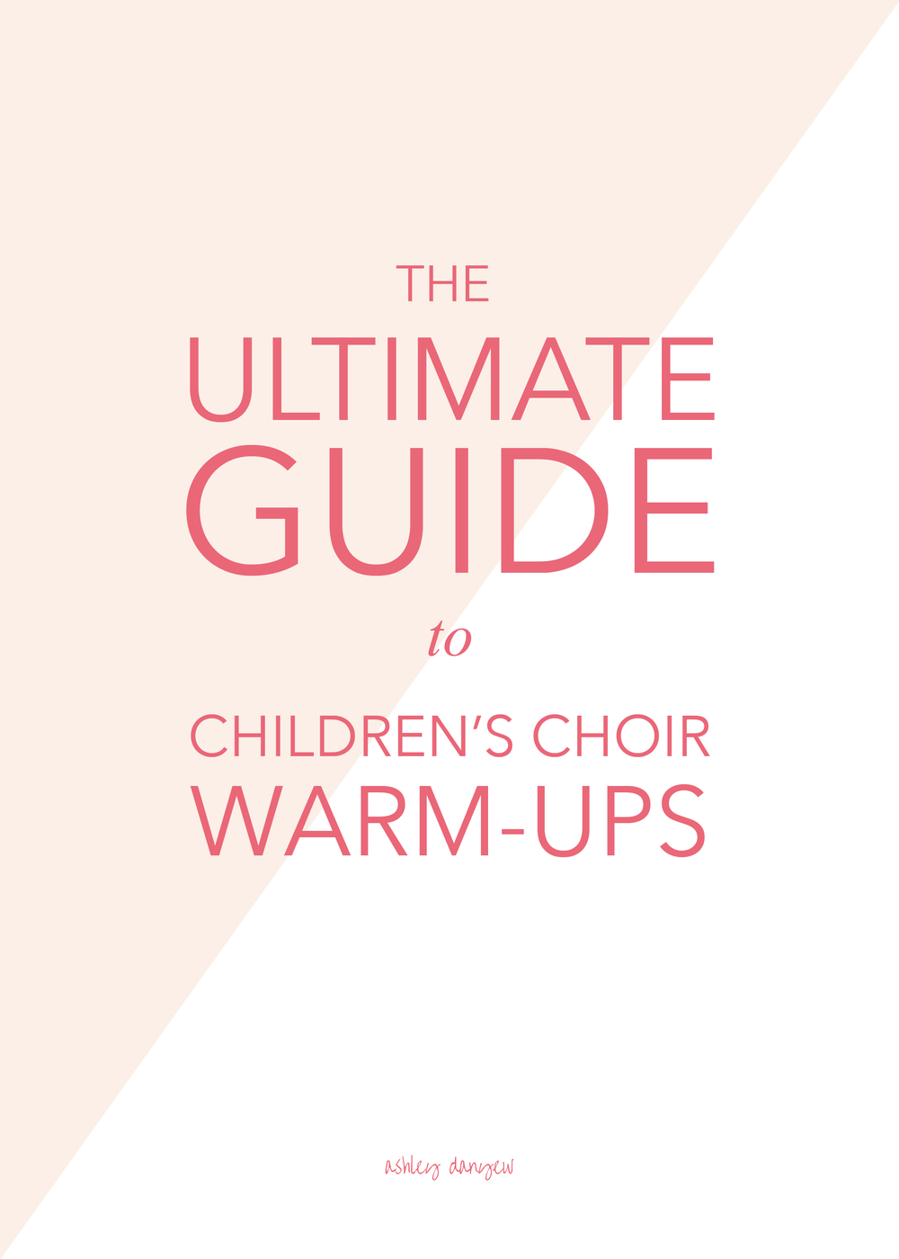 Copy of The Ultimate Guide to Children's Choir Warm-Ups