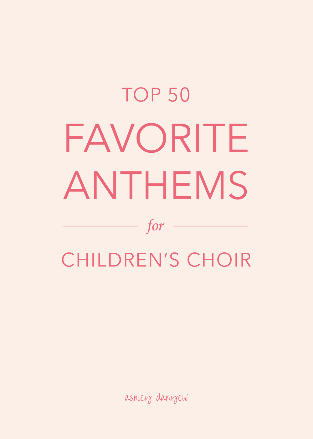 Top 50 Favorite Anthems for Children's Choir-01.png