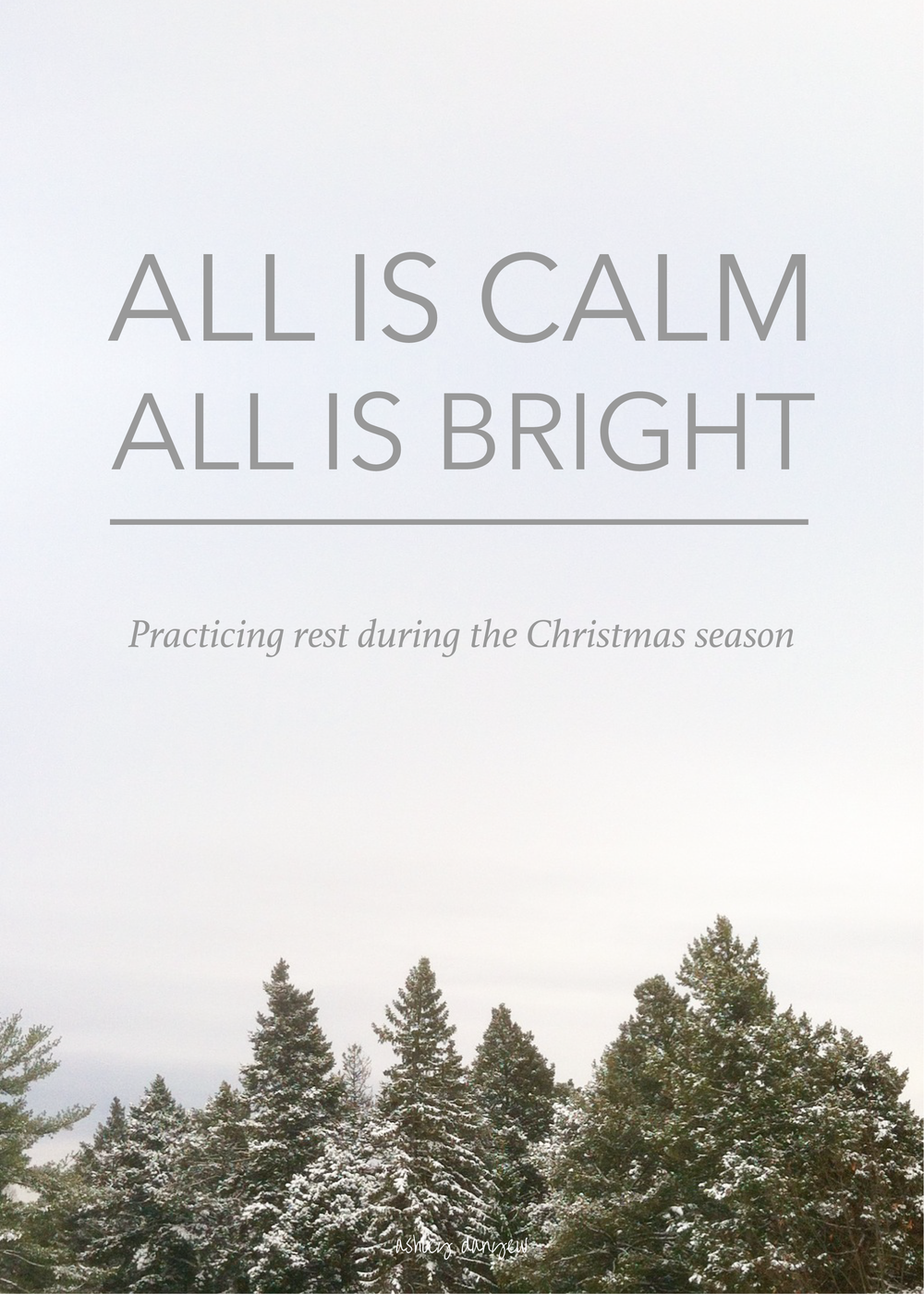 Copy of All Is Calm, All Is Bright: Practicing Rest During the Christmas Season