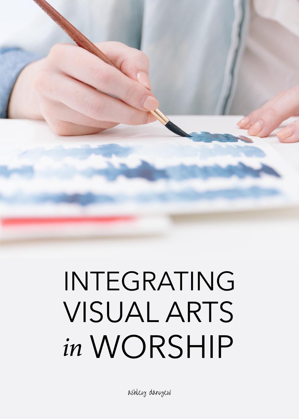 Copy of Integrating Visual Arts in Worship