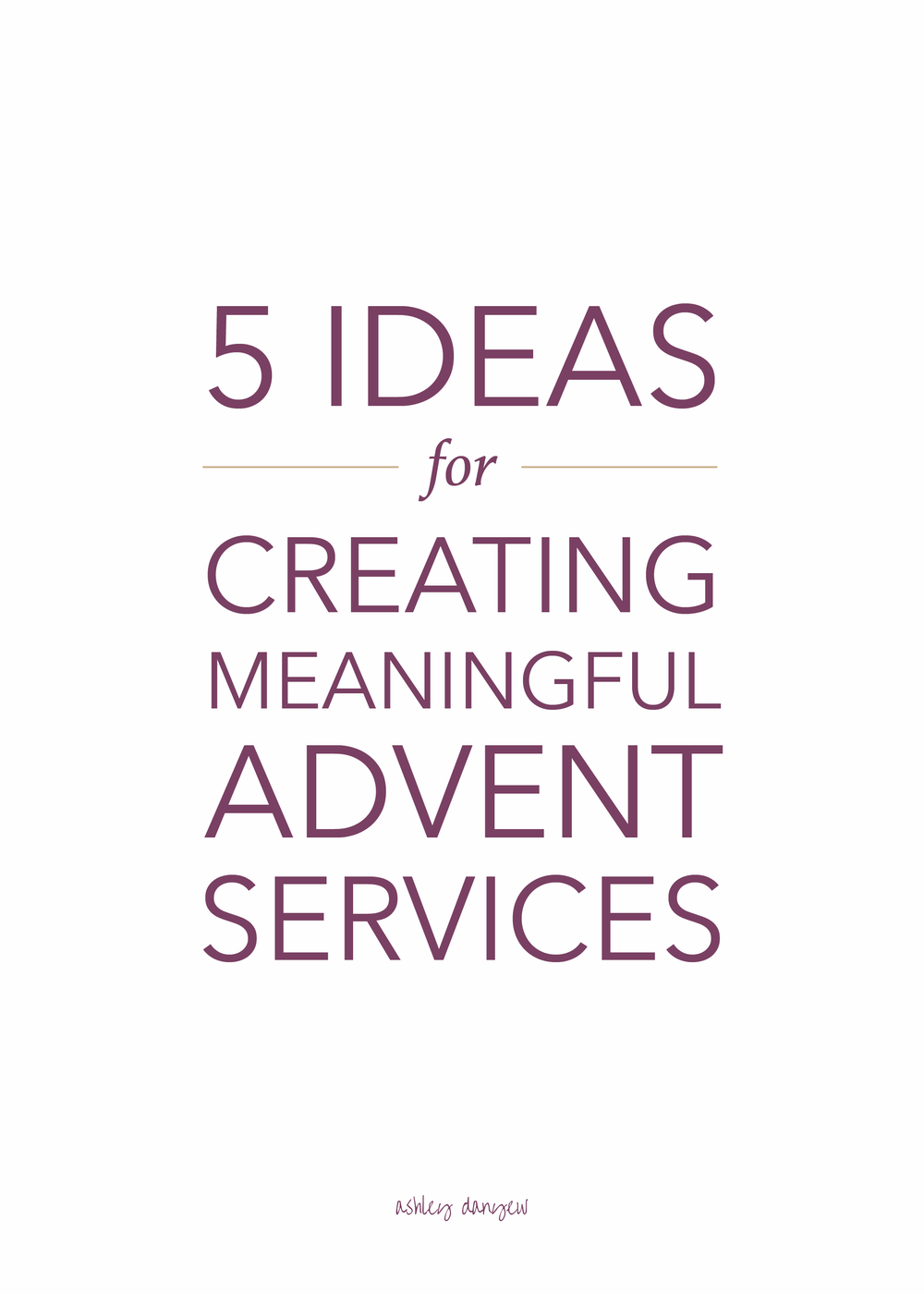 5 Ideas for Creating Meaningful Advent Services-01.png