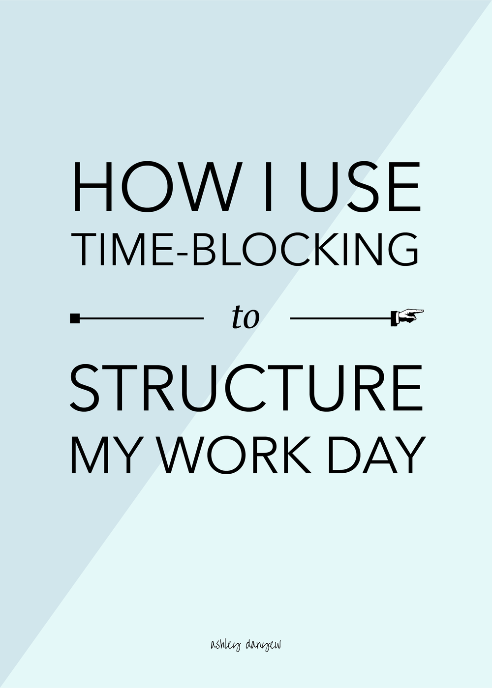 How I Use Time-Blocking to Structure My Work Day-01.png