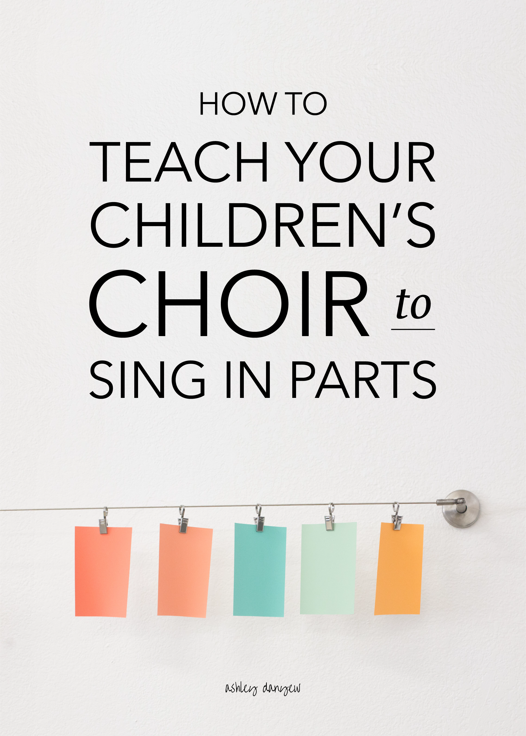 How To Teach Your Childrens Choir Sing In Parts Ashley Danyew Piano Diagram
