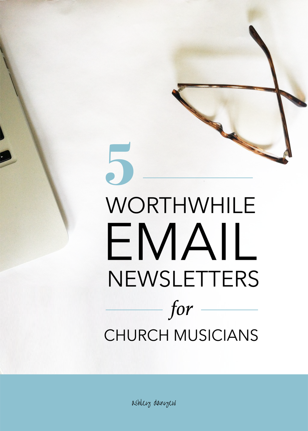 Copy of 5 Worthwhile Email Newsletters for Church Musicians