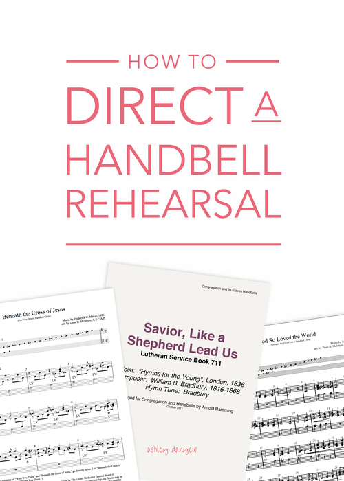 How To Direct A Handbell Rehearsal Ashley Danyew